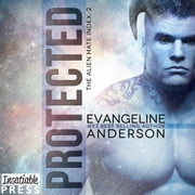 Protected - Alien Warrior BBW Paranormal Science fiction Romance audiobook by Evangeline Anderson