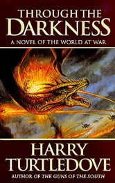 Through the Darkness - A Novel of the World War--and Magic ebook by Harry Turtledove