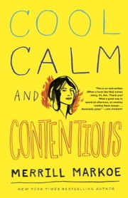 Cool, Calm & Contentious - Essays ebook by Merrill Markoe