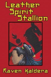 Leather Spirit Stallion ebook by Raven Kaldera