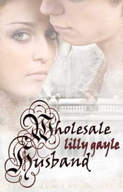 Wholesale Husband ebook by Lilly Gayle