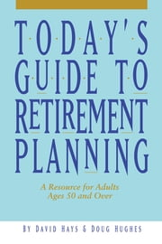 Today's Guide to Retirement Planning ebook by David Hays; Doug Hughes