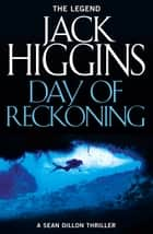 Day of Reckoning (Sean Dillon Series, Book 8) ebook by Jack Higgins