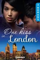 One kiss in... London - 3 romans ebook by Kate Hardy, Jessica Hart, Helen Brooks