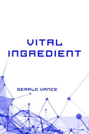 Vital Ingredient ebook by Gerald Vance