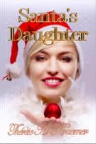 Santa's Daughter ebook by Therese A Kraemer