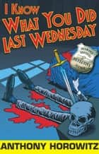 I Know What You Did Last Wednesday ebook by
