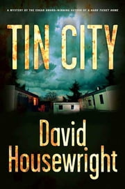 Tin City - A Mystery ebook by David Housewright