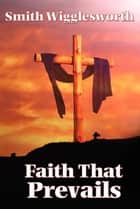 Faith That Prevails ebook by Smith Wigglesworth