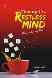Taming the Restless Mind ebook by Rashmi Singh