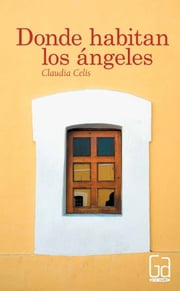 Donde habitan los ángeles ebook by Kobo.Web.Store.Products.Fields.ContributorFieldViewModel