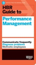 HBR Guide to Performance Management (HBR Guide Series) eBook by Harvard Business Review