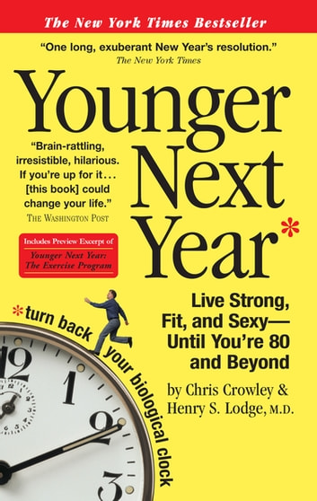 Younger next year ebook by chris crowley 9780761148340 rakuten younger next year ebook by chris crowley 9780761148340 rakuten kobo fandeluxe Choice Image