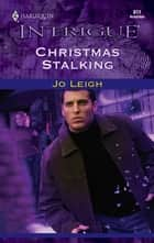 Christmas Stalking ebook by Jo Leigh