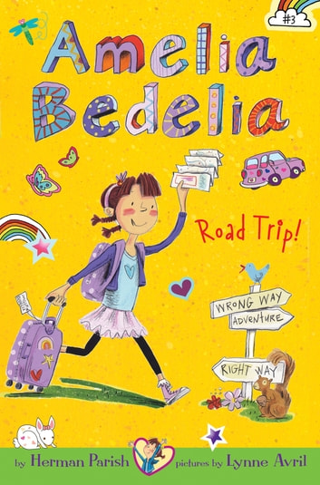 Amelia Bedelia Chapter Book #3: Amelia Bedelia Road Trip! ebook by Herman Parish
