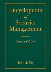 Encyclopedia of Security Management ebook by John Fay