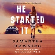 He Started It audiobook by Samantha Downing