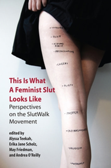 This Is What a Feminist Slut Looks Like - Perspectives on the SlutWalk Movement ebook by