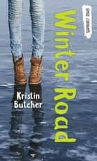Winter Road ebook by Kristin Butcher