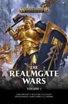 The Realmgate Wars: Volume 1 ebook by Chris Wraight, Nick Kyme, Guy Haley,...
