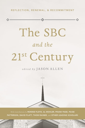 The SBC and the 21st Century - Reflection, Renewal & Recommitment ebook by