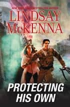Protecting His Own ebook by Lindsay McKenna