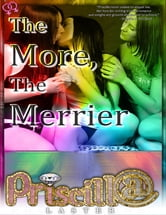 The More, the Merrier ebook by Priscilla Laster