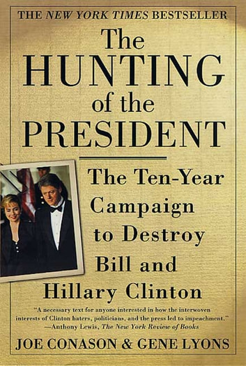The Hunting of the President - The Ten-Year Campaign to Destroy Bill and Hillary Clinton ebook by Joe Conason,Gene Lyons