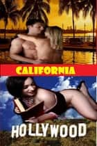 California Gone Wild: - L.A. Hollywood Naked Men & Women Couples ebook by Willa B. Free, Fionna Free Man ( Sex Therapist MD)