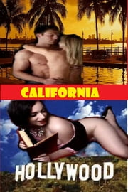 California Gone Wild: - L.A. Hollywood Naked Men & Women Couples ebook by Willa B. Free,Fionna Free Man ( Sex Therapist MD)