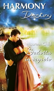 Sedotta in segreto ebook by Maureen Child