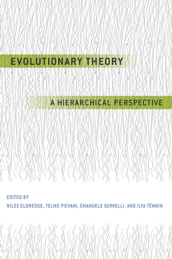 Evolutionary Theory - A Hierarchical Perspective ebook by