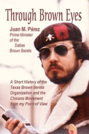 Through Brown Eyes ebook by Juan M. Perez
