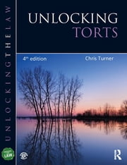 Unlocking Torts ebook by Chris Turner