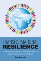 Transformational Resilience ebook by Bob Doppelt,WORLD