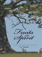 Fruits of the Spirit ebook by J. E. Sinclair