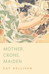 Mother, Crone, Maiden - A Tor.Com Original ebook by Cat Hellisen