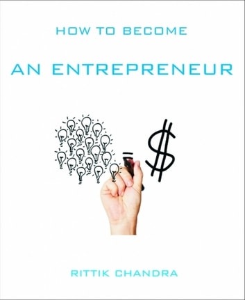 How to become an Entrepreneur ebook by Rittik Chandra