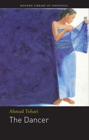 The Dancer ebook by René T. A. Lysloff,Ahmad Tohari