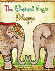 The Elephant Boy's Dilemma ebook by Robert Kracauer,Rhys Davies, Illustrator