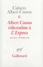 "Albert Camus éditorialiste à ""L'Express"" (Mai 1955 - Février 1956) ebook by Albert Camus"