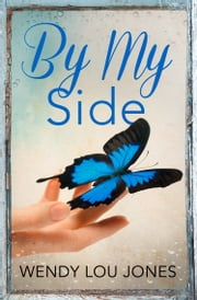By My Side ebook by Wendy Lou Jones