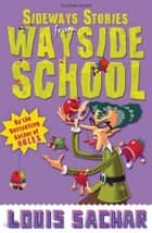 Sideways Stories from Wayside School ebook by Louis Sachar