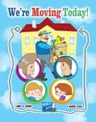 We're Moving Today!: A Moving Story - Deployment Series, #4 ebook by James Thomas