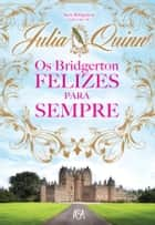 Os Bridgertons - Felizes Para Sempre ebook by Julia Quinn
