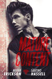 Mature Content - Cyberlove, #4 ebook by Megan Erickson, Santino Hassell