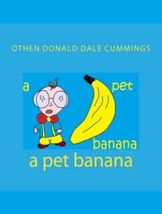 A Pet Banana ebook by Othen Cummings