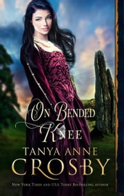 On Bended Knee ebook by Tanya Anne Crosby