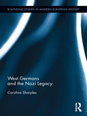 West Germans and the Nazi Legacy ebook by Caroline Sharples