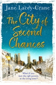 City of Second Chances - Funny and heartwarming, the perfect winter warmer ebook by Jane Lacey-Crane